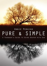 Pure and Simple: A Teenager's Guide to Going Deeper with God - eBook