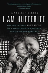I Am Hutterite: The Fascinating True Story of a Young WomanA s Journey to Reclaim Her Heritage - eBook