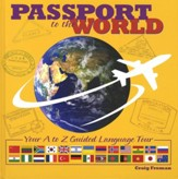 Passport to the World: Your A to Z  Guided Tour