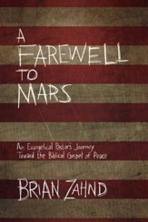 A Farewell to Mars: An Evangelical Pastor's Journey Toward the Biblical Gospel of Peace - eBook
