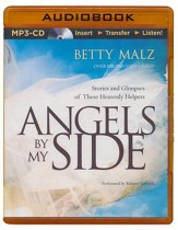 Angels by My Side: Stories and Glimpses of These Heavenly Helpers - unabridged audiobook on MP3-CD