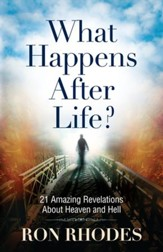 What Happens After Life?: 21 Amazing Revelations About Heaven and Hell - eBook