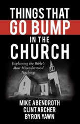 Things That Go Bump in the Church: Explaining the Bible's Most Misunderstood Teachings - eBook
