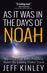 As It Was in the Days of Noah: Warnings from Bible Prophecy About the Coming Global Storm - eBook