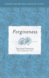 Forgiveness: Spiritual Practices for Everyday Life - eBook