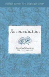 Reconciliation: Spiritual Practices for Everyday Life - eBook