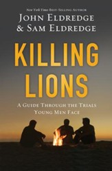 Killing Lions: A Guide Through the Trials Young Men Face - eBook