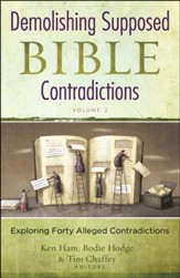 Demolishing Supposed Bible Contradictions: Exploring Forty Alleged Contradictions, Volume 2