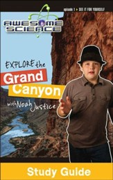 Explore The Grand Canyon with Noah Justice: Episode 1 Study Guide, Awesome Science Series