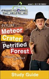 Explore Meteor Crater and Petrified Forest with Noah Justice: Episode 3 Study Guide, Awesome Science Series