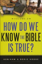 How Do We Know the Bible is True, Volume 2