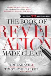 The Book of Revelation Made Clear: A Down-to-Earth Guide to Understanding the Most Mysterious Book of the Bible - eBook