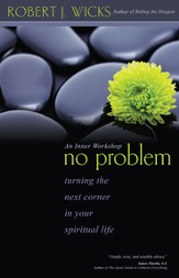 No Problem: Turning the Next Corner in Your Spiritual Life - eBook
