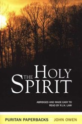 Holy Spirit: The Treasures of John Owen for Today's Readers