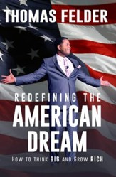 Redefining the American Dream: How to Think Big and Grow Rich / Digital original - eBook