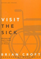 Visit the Sick: Ministering God's Grace in Times of Illness