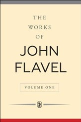 The Works of John Flavel: Volume 1