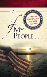 If My People . . .: A 40-Day Prayer Guide for Our Nation - eBook