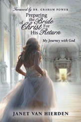 Preparing the Bride of Christ For His Return: My Journey with God - eBook