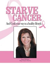 Starve Cancer and Cook Your Way to a Healthy Lifestyle - eBook