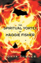 The Spiritual Vortex of Maggie Fisher - eBook