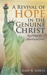A Revival of Hope in the Genuine Christ: Real Hope for America in Crisis - eBook