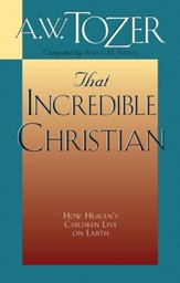 That Incredible Christian: How Heaven's Children Live on Earth / New edition - eBook