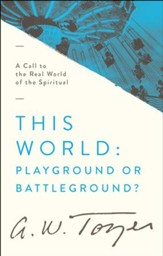 This World: Playground or Battleground? / New edition - eBook