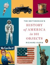 The Smithsonian's History of America in 101 Objects - eBook