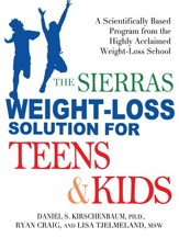The Sierras Weight-Loss Solution for Teens and Kids: A Scientifically Based Program from the Highly Acclaimed Weight-Loss School - eBook