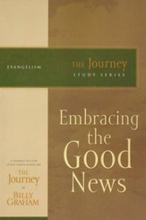 Embracing the Good News, The Journey Series