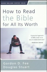 How to Read the Bible for All Its Worth: Fourth Edition / Special edition