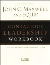 The EQUIP Leadership Series: Contagious Leadership Workbook