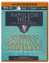 Napoleon Hill's Keys to Positive Thinking: 10 Steps to Health, Wealth, and Success - unabridged audiobook on CD