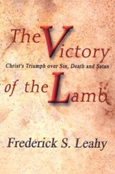 The Victory of the Lamb: Christ's Triumph over Sin,  Death, and Satan