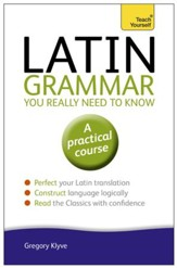Latin Grammar You Really Need to Know: Teach Yourself / Digital original - eBook