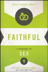 Faithful: A Theology of Sex [Ordinary Theology]  - Slightly Imperfect