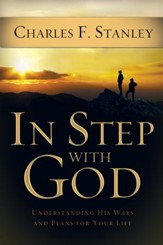 In Step With God: Understanding His Ways and Plans for Your Life - eBook