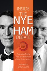 Inside the Nye-Ham Debate: Revealing  Truths from the Worldview Clash of the Century