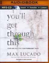 You'll Get Through This: Hope and Help for Your Turbulent Times - unabridged audiobook on MP3-CD