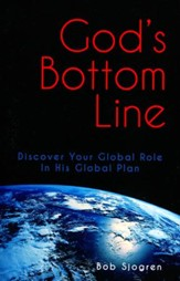 God's Bottom Line: Discover Your Global Role In His  Global Plan