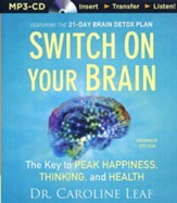 Switch on Your Brain: The Key to Peak Happiness, Thinking, and Health - unabridged audiobook on MP3-CD