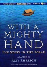 With a Mighty Hand: The Story in the Torah - unabridged audiobook on MP3-CD