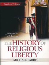 History of Religious Liberty: From  Tyndale to Madison (Student Edition)