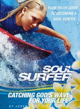 Soul Surfer: Catching God's Wave For Your Life paperback