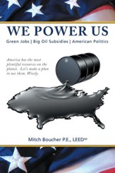 We Power Us: Green Jobs, Big Oil Subsidies, American Politics - eBook
