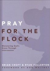 Pray for the Flock: Ministering God's Grace Through Intercession