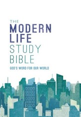 The Modern Life Study Bible: God's Word for Our World - eBook