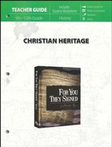 Christian Heritage: For You They Signed Teacher Guide