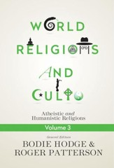 World Religions and Cults Volume 3: Atheistic and Humanistic Religions - PDF Download [Download]